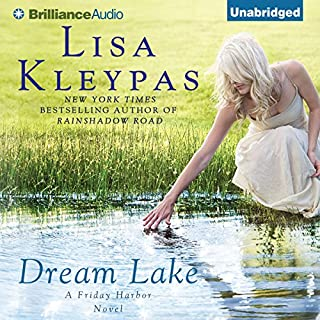 Dream Lake                   By:                                                                                                                                 Lisa Kleypas                               Narrated by:                                                                                                                                 Jeff Cummings                      Length: 9 hrs and 18 mins     254 ratings     Overall 3.9