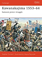 Kawanakajima 1553-64: Samurai power struggle (Campaign)