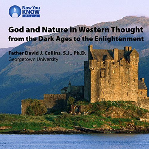 God and Nature in Western Thought from the Dark Ages to the Enlightenment audiobook cover art