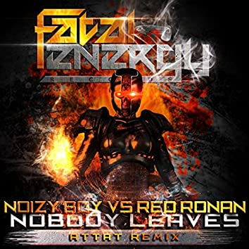 Nobody Leaves (Attat Remix)