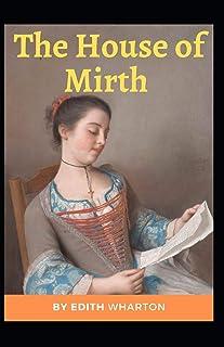 The House of Mirth: Edith Wharton [Fiction, Edith Wharton, Novel, Drama]