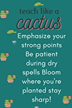 Teach Like a Cactus. Emphasize your strong points Be patient during dry spells Bloom where you're planted stay sharp!: Tea...