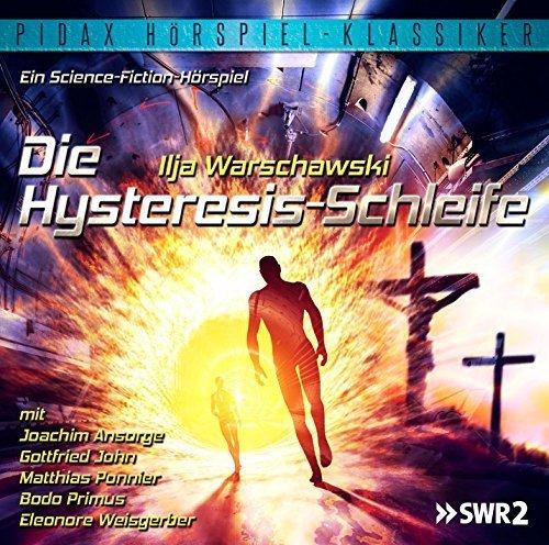 Die Hysteresis-Schleife - Spektakuläres Zeitreise-Science-Fiction Hörspiel mit toller Besetzung (Pidax Hörspiel-Klassiker)