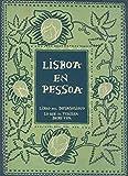 Lisboa en Pessoa: Libro del desasosiego - Lo que el turista debe ver (INGENIOS)