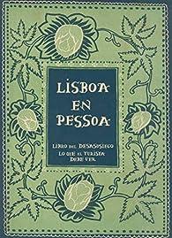 Lisboa en Pessoa: Libro del desasosiego - Lo que el turista debe ver par Fernando Pessoa