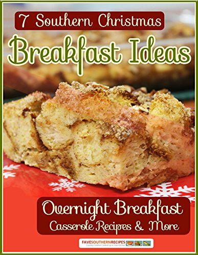 7 Southern Christmas Breakfast Ideas: Overnight Breakfast Casseroles & More by [Prime Publishing]