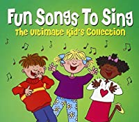 Fun Songs to Sing-Ultimate Kid