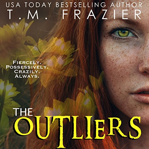 The Outliers     The Outskirts Duet, Book 2              By:                                                                                                                                 T. M. Frazier                               Narrated by:                                                                                                                                 Lance Greenfield,                                                                                        June Wayne                      Length: 5 hrs and 44 mins     302 ratings     Overall 4.5