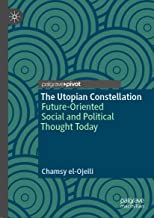 The Utopian Constellation: Future-Oriented Social and Political Thought Today (English Edition)