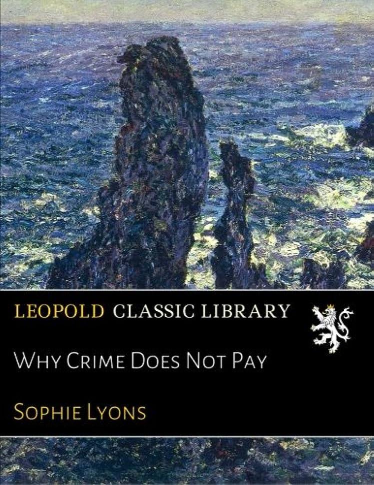 ふざけたエスカレート否認するWhy Crime Does Not Pay