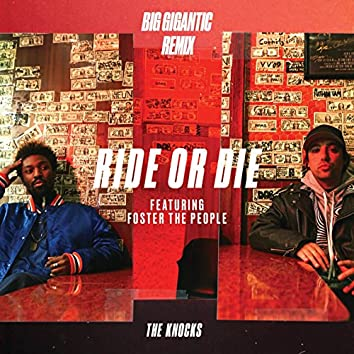 Ride Or Die (feat. Foster The People) [Big Gigantic Remix]