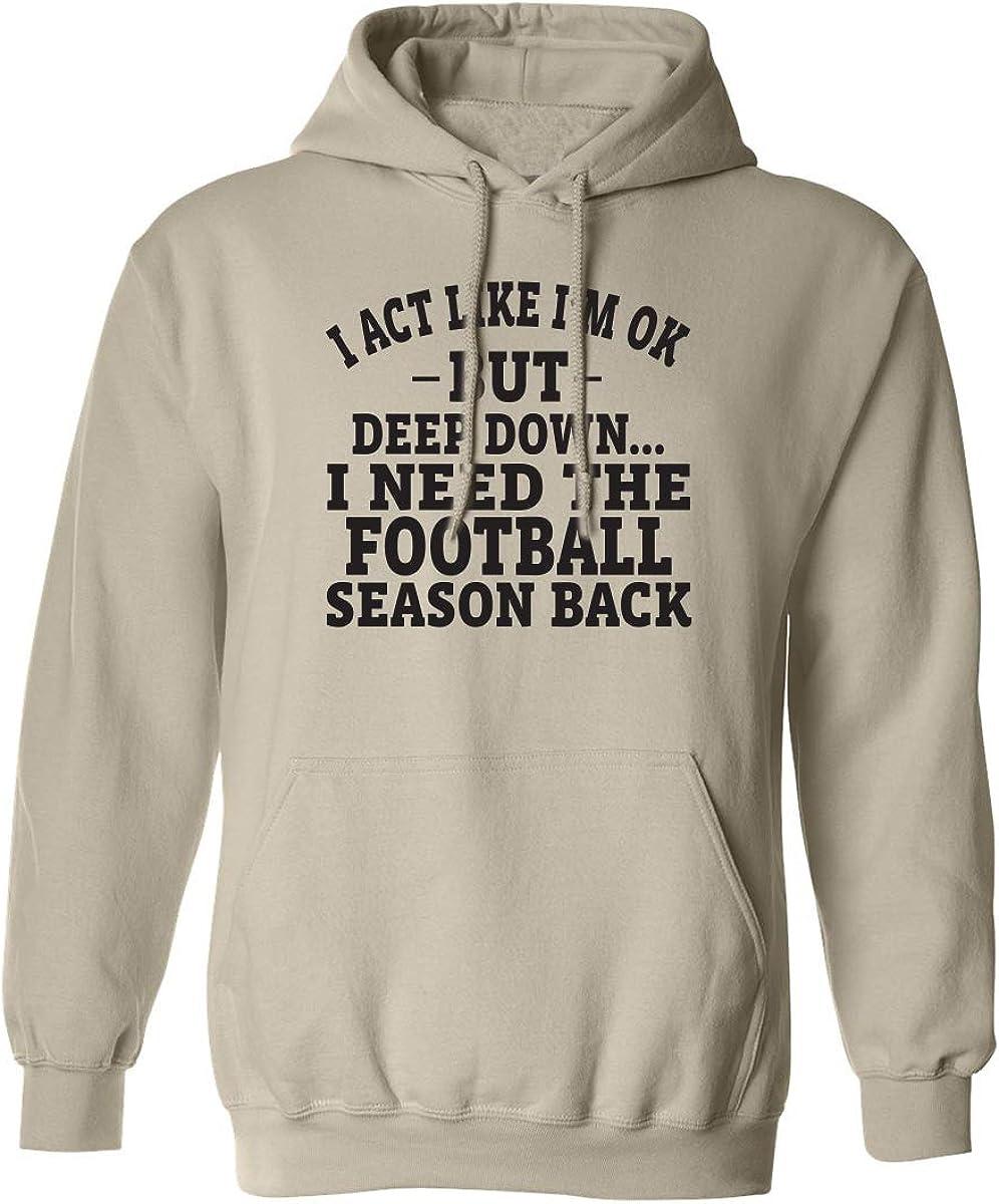 I Act Like I'm Ok. . .Football Adult Hooded Sweatshirt