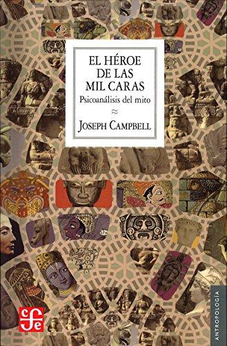 El héroe de las mil caras: Psicoanálisis del mito (Antropología)