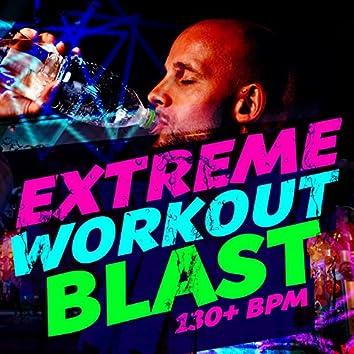 Extreme Workout Blast (130+ BPM)