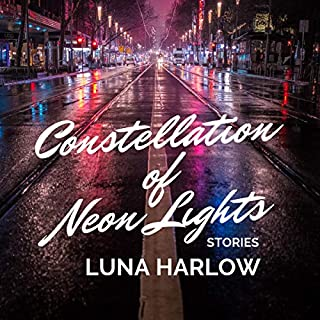 Constellation of Neon Lights                   By:                                                                                                                                 Luna Harlow                               Narrated by:                                                                                                                                 Stephanie Macfie                      Length: 56 mins     Not rated yet     Overall 0.0