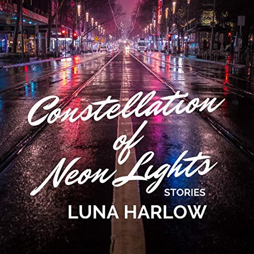Constellation of Neon Lights audiobook cover art