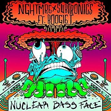 Nuclear Bass Face