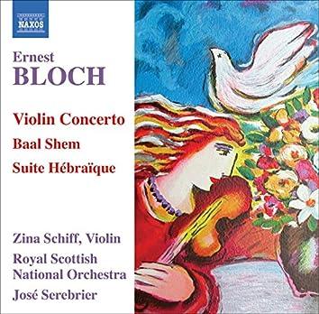 Bloch: Violin Concerto / Baal Shem / Suite Hebraique