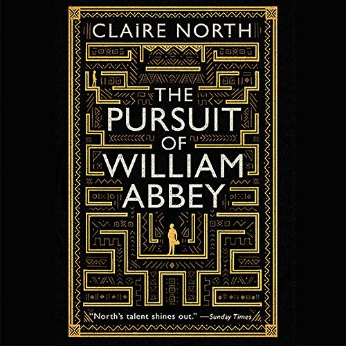 The Pursuit of William Abbey Audiobook By Claire North cover art