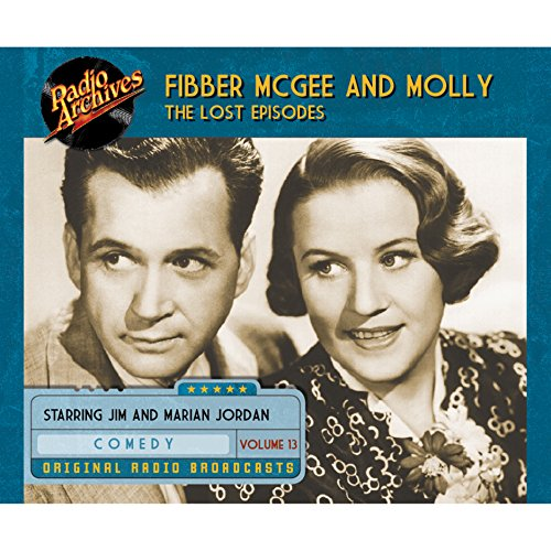 Couverture de Fibber McGee and Molly: The Lost Episodes, Volume 13