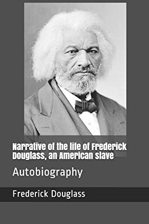 Narrative of the life of Frederick Douglass, an American slave: Autobiography