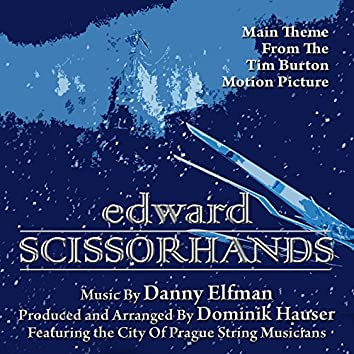Edward Scissorhands - Main Theme from the Motion Picture (feat. Dominik Hauser)