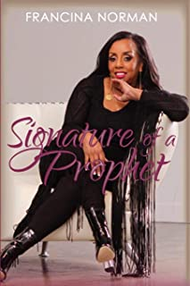 Signature of a Prophet: Leave a Signature That Will Impact Generations to Come