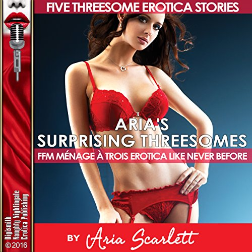 Aria's Surprising Threesomes: FFM Ménage à Trois Erotica Like Never Before cover art
