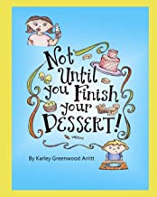 Not Until You Finish Your Dessert!