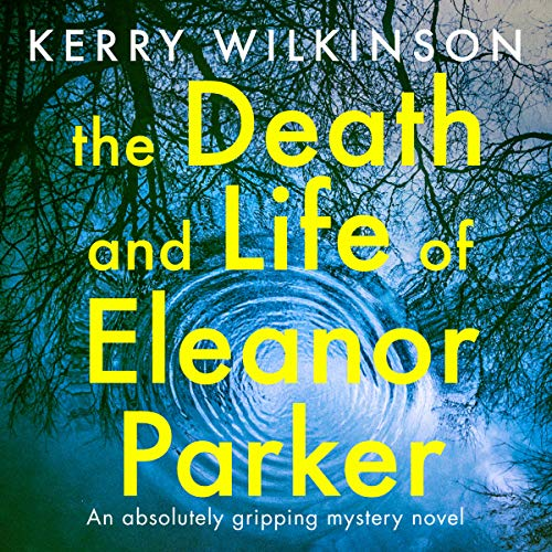 The Death and Life of Eleanor Parker audiobook cover art