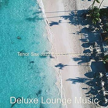 Tenor Sax Jazz Trio for Weekends