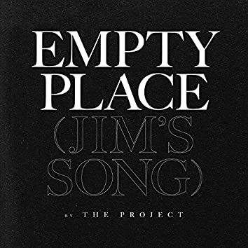 Empty Place (Jim's Song)