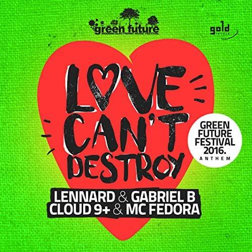 Lennard & Gabriel B, Cloud 9+ & MC Fedora