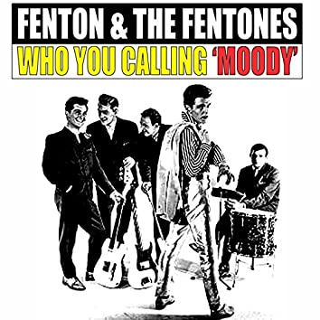 Who You Calling 'Moody'