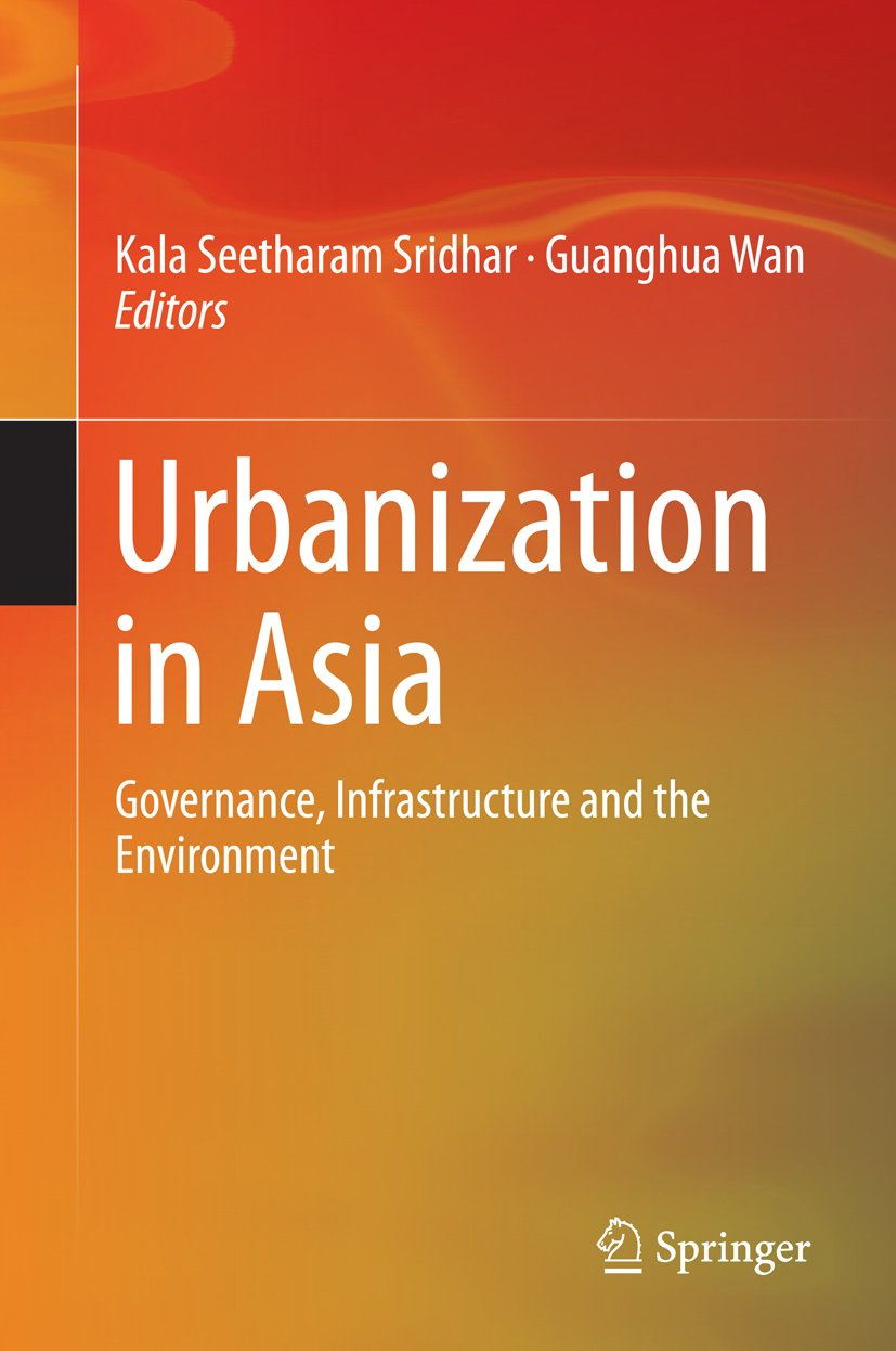 Urbanization in Asia: Governance, Infrastructure and the Environment