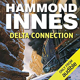 Delta Connection                   By:                                                                                                                                 Hammond Innes                               Narrated by:                                                                                                                                 Stephen Thorne                      Length: 11 hrs and 34 mins     18 ratings     Overall 3.9