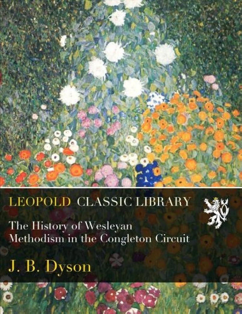 ドラゴンより多い結紮The History of Wesleyan Methodism in the Congleton Circuit