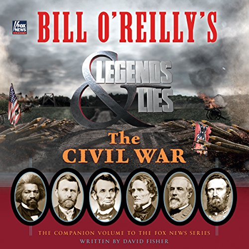 Bill O'Reilly's Legends and Lies: The Civil War Titelbild