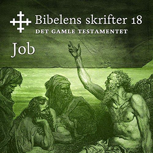 Job (Bibel2011 - Bibelens skrifter 18 - Det Gamle Testamentet) cover art