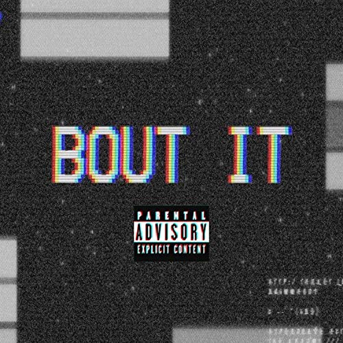 Bout It (feat. TopWay) [Explicit]