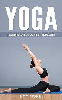 Yoga: Prendre soin du corps et de l'esprit