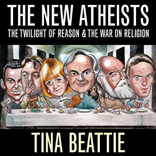 The New Atheists     The Twilight of Reason and the War on Religion              By:                                                                                                                                 Tina Beattie                               Narrated by:                                                                                                                                 Lynsey Frost                      Length: 5 hrs and 40 mins     3 ratings     Overall 5.0