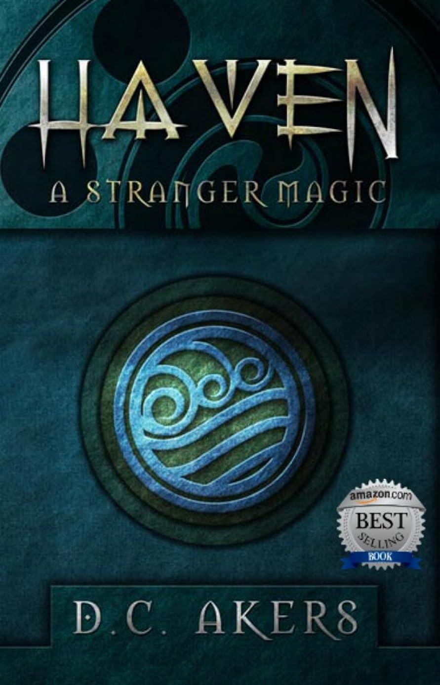 摂氏度人生を作る部屋を掃除するHaven: A Stranger Magic: (A Fantasy Adventure Thriller, Brimming with Mystery, Action and Suspense) (Haven Series Book 1) (English Edition)