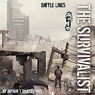 Battle Lines     The Survivalist, Book 5              Written by:                                                                                                                                 Arthur T. Bradley                               Narrated by:                                                                                                                                 John David Farrell                      Length: 8 hrs and 35 mins     Not rated yet     Overall 0.0
