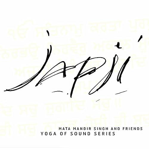 Japji (Yoga of Sound Series) by Mata Mandir Singh & Friends ...
