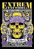 Extrem Tattoos - Volume 1 - Tattoo Vorlagen Buch