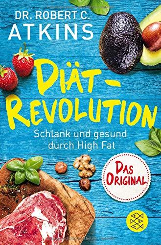 Diät-Revolution: Schlank und gesund durch High Fat – Das Original