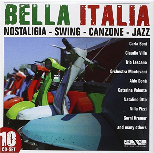 Bella Italia : Best Of Nostalgia, Swing, Canzone & Jazz
