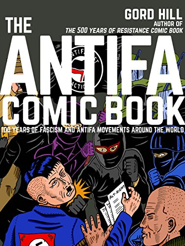The Antifa Comic Book: 100 Years of Fascism and Antifa Movements