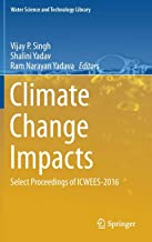 Climate Change Impacts: Select Proceedings of ICWEES-2016 (Water Science and Technology Library, 82)